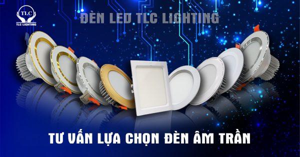 Các dòng đèn âm trần TLC Lighting